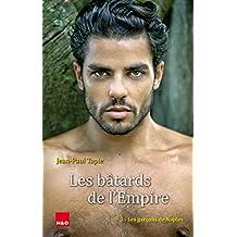 Les bâtards de l'Empire : 3 - Les garçons de Naples