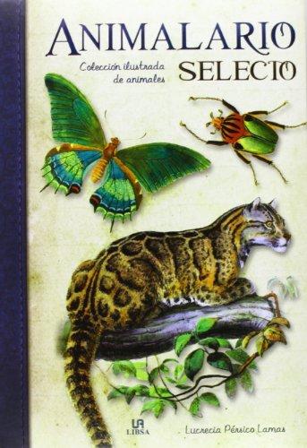 Animalario Selecto. Colección Ilustrada De Animales (Obras Singulares) por Lucrecia Pérsico Lamas
