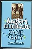 Angler's Eldorado: Zane Grey in New Zealand