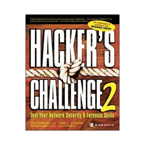 [(Hacker's Challenge: v. 2 : Test Your Network Security and Forensic Skills)] [By (author) Mike Schiffman ] published on (January, 2003)