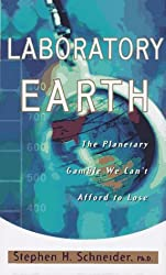 Laboratory Earth: The Planetary Gamble We Can't Afford to Lose (Science Masters Series) by Steven H. Schneider (1997-02-04)