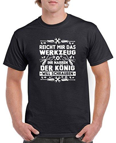 Comedy Shirts - Reicht Mir das Werkzeug Ihr Narren der König Will Schrauben. - Herren T-Shirt - Schwarz/Weiss Gr. L (Schwarz Weiß-narr Und)