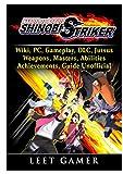 Naruto to Boruto Shinobi Striker, Wiki, Pc, Gameplay, DLC, Jutsus, Weapons, Masters, Abilities, Achievements, Guide Unofficial...