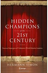 Hidden Champions of the Twenty-First Century by Simon, Hermann (2009) Hardcover Unknown Binding