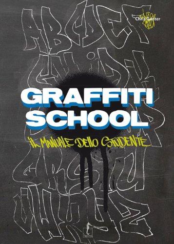 Graffiti School. Il manuale dello studente