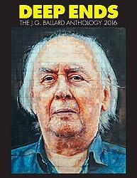 Deep Ends: The J.G. Ballard Anthology 2016