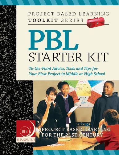 Descargar Project Based Learning (PBL) Starter Kit: To-the-Point Advice, Tools and Tips for Your First Project in Middle or High School PDF