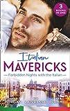 Italian Mavericks: Forbbiden Nights With The Italian: The Forbidden Ferrara / Surrendering to the Italian's Command / The Unwanted Conti Bride