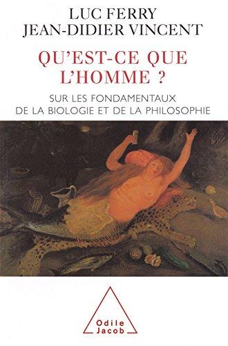Lire Qu'est-ce que l'Homme ?: Sur les fondamentaux de la biologie et de la philosophie pdf, epub