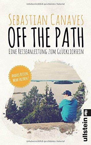 Buchseite und Rezensionen zu 'Off The Path: Eine Reiseanleitung zum Glücklichsein' von Sebastian Canaves