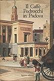 Il Caffè Pedrocchi in Padova