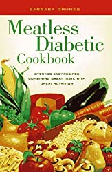Meatless Diabetic Cookbook: Over 100 Easy Recipes Combining Great Taste with Great Nutrition by Barbara Grunes (1997-08-06)