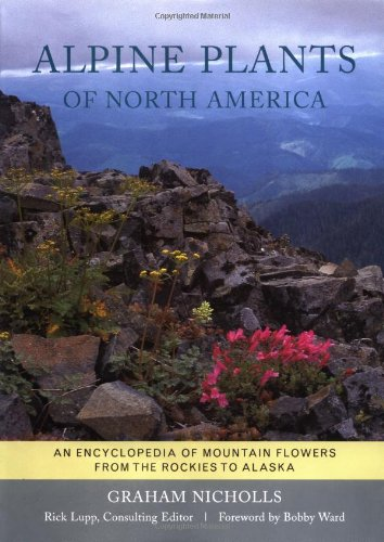 alpine-plants-of-north-america-an-encyclopedia-of-mountain-flowers-from-the-rockies-to-alaska