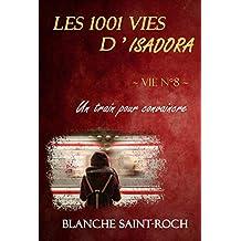 Les 1001 vies d'Isadora : Un Train pour Convaincre