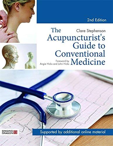 The Acupuncturist's Guide To Conventional Medicine, Second Edition por Clare Stephenson epub
