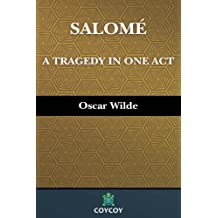 Salome (Illustrated) (Coycoy): A Tragedy in One Act