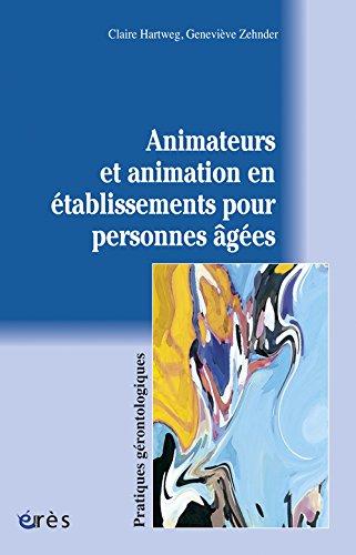 Animateurs et animation en tablissements pour personnes ges