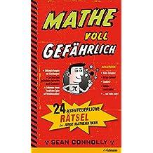 Mathe - voll gefährlich. 24 abenteuerliche Rätsel für junge Mathematiker.