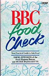 B. B. C. Food Check: Your Practical Guide to Safe Food