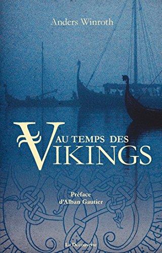Au temps des Vikings - Anders Winroth (2018) sur Bookys