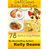 Delicious Easy Recipes - Volume 2:  78 Quick & Easy Recipes (English Edition)