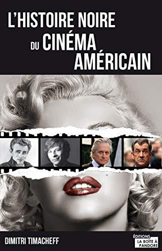 L'Histoire noire du cinéma américain par Dimitri Timacheff