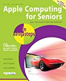 Apple Computing for Seniors in easy steps - Covers OS X Yosemite