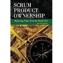 Scrum Product Ownership: Balancing Value from the Inside Out