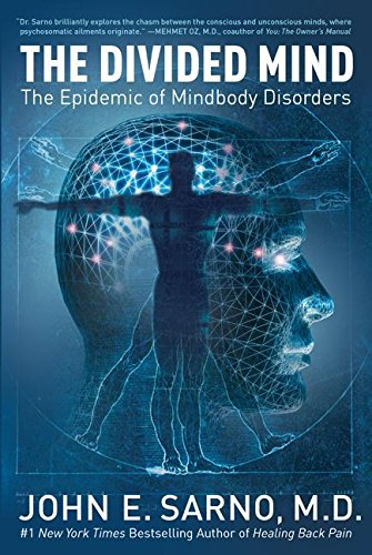 The Divided Mind: The Epidemic of Mindbody Disorders por John E. Sarno