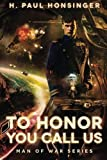 To Honor You Call Us (Man of War, Book 1) by Honsinger, H. Paul (2014) Paperback