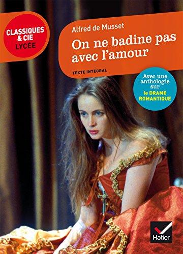 On ne badine pas avec l'amour: suivi dune anthologie sur le drame romantique