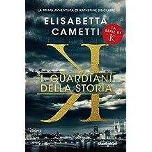 K - I guardiani della storia (Italian Edition)