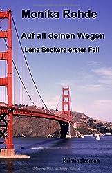 Auf all deinen Wegen: Lene Beckers erster Fall (Lene Becker ermittelt, Band 1)