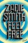 Feel Free : Essays par Smith