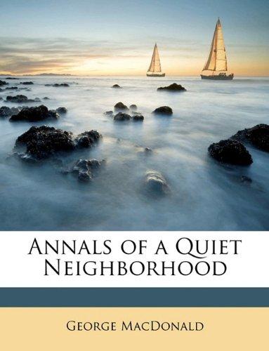 Annals of a Quiet Neighborhood