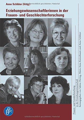 Erziehungswissenschaftlerinnen in der Frauen- und Geschlechterforschung (Frauen- und Genderforschung in der Erziehungswissenschaft)