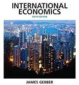 INTERNATIONAL ECONOMICS BY GERBER, JAMES )[HARDCOVER]