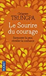 Le sourire du courage par Trungpa