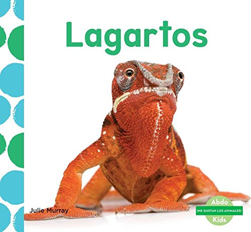 SPA-LAGARTOS (LIZARDS) (¡Me gustan los animales!/ I Like Animals!) por Julie Murray