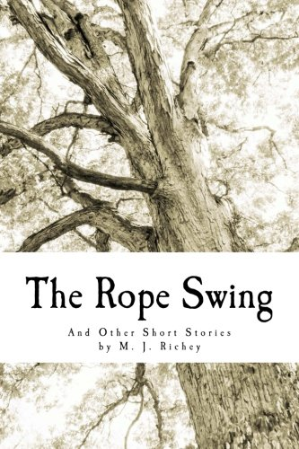 The Rope Swing: And Other Short Stories - Single Rope Swing