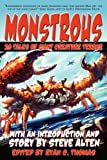 Monstrous: 20 Tales of Giant Creature Terror by Steve Alten (January 01,2009)