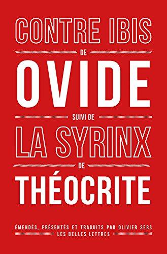 Contre Ibis: Suivi de la Syrinx de Théocrite