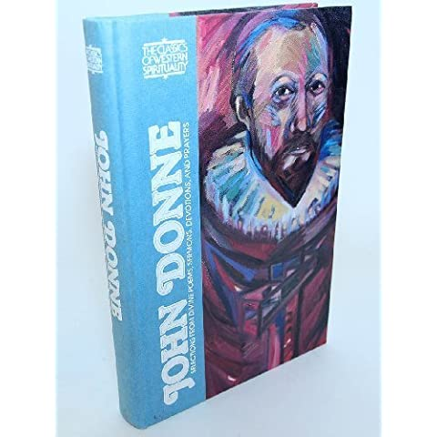 John Donne: Selections from Divine Poems, Sermons, Devotions, and Prayers (Classics of Western Spirituality) by Booty, John E., Donne, John (1990) Hardcover