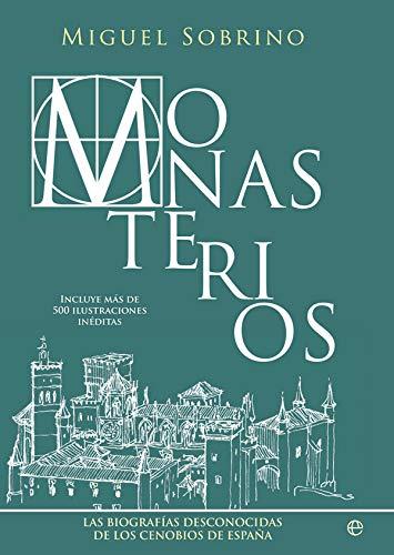 Monasterios: Las biografías desconocidas de los cenobios de España