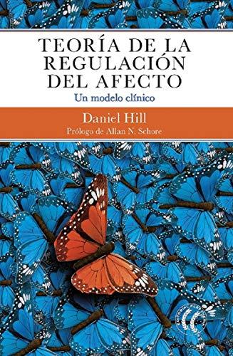 Teoría de la regulación del afecto por Daniel Hill