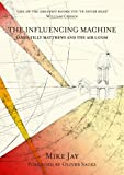 Influencing Machine, The : James Tilly Matthews and the Air Loom