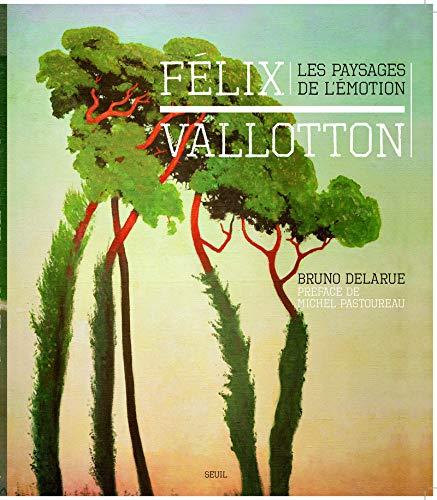 Félix Vallotton. Les paysages de l'émotion par Bruno Delarue