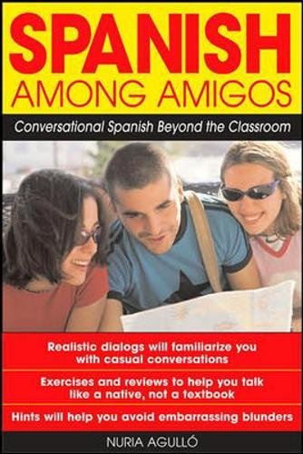 Spanish Among Amigos: Conversational Spanish Beyond the Classroom (NTC Foreign Language)