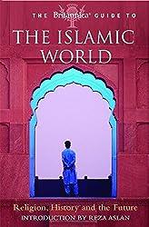 The Britannica Guide to the Islamic World (Britannica Guides)