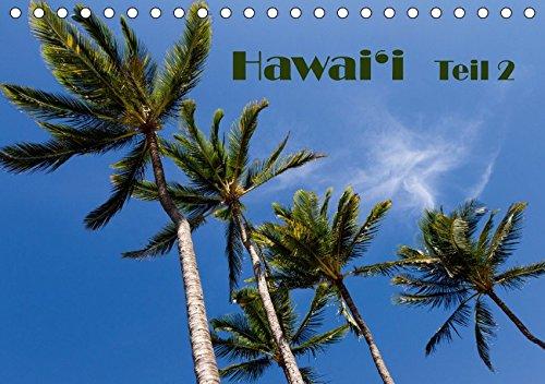 Hawai'i - Teil 2 (Tischkalender 2017 DIN A5 quer): Das Beste aus den vier Hauptinseln O'ahu, Kaua'i, Maui und Hawai'i (Monatskalender, 14 Seiten ) (CALVENDO Natur)